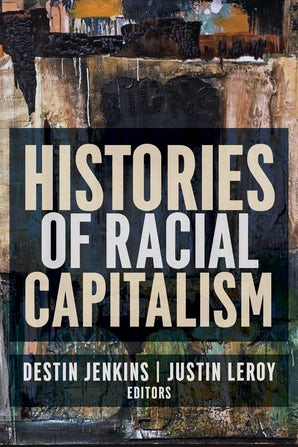 Histories of Racial Capitalism
