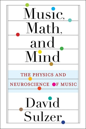 Music, Math, and Mind