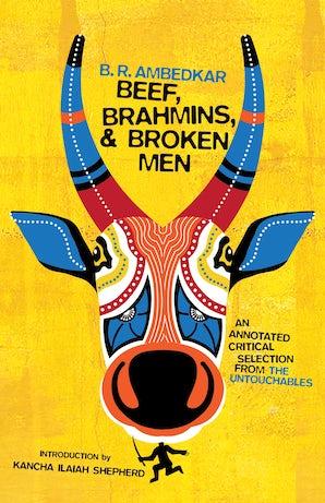 Beef, Brahmins, and Broken Men
