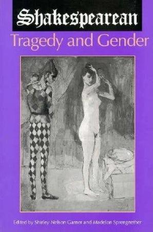 Shakespearean Tragedy and Gender