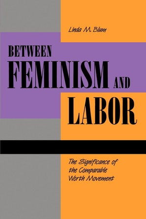 Between Feminism and Labor