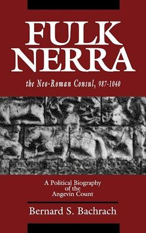 Fulk Nerra, the Neo-Roman Consul 987-1040