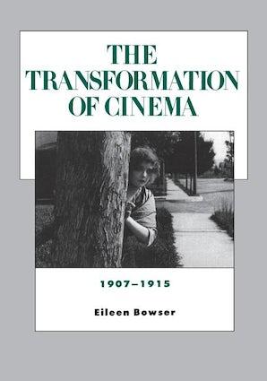 The Transformation of Cinema, 1907-1915