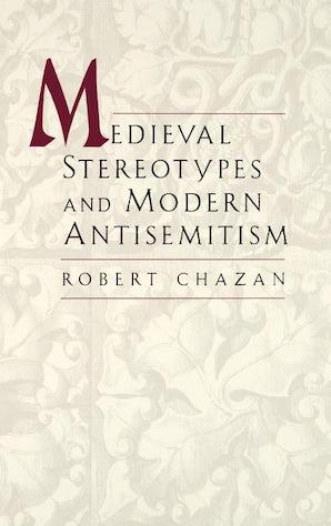 Medieval Stereotypes and Modern Antisemitism