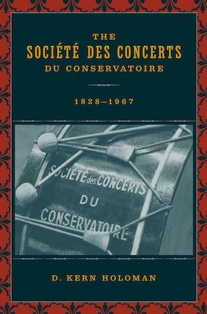 The Société des Concerts du Conservatoire, 1828-1967