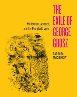 The Exile of George Grosz