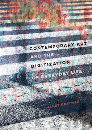 Contemporary Art and the Digitization of Everyday Life