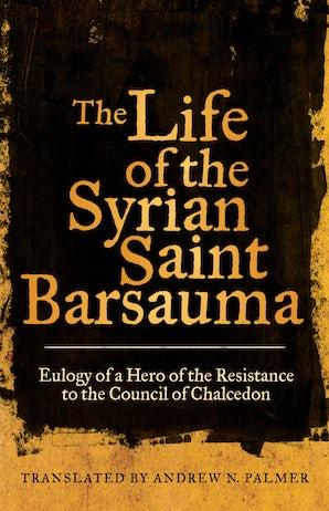 The Life of the Syrian Saint Barsauma