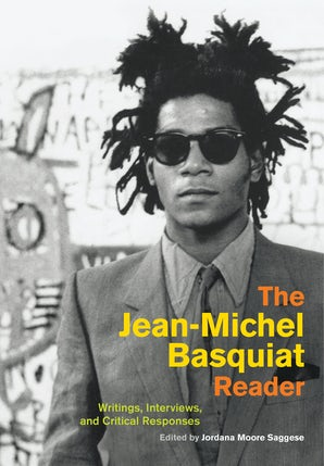 The Jean-Michel Basquiat Reader