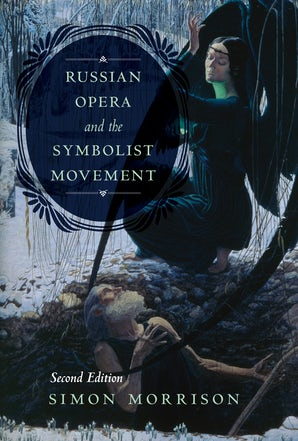 Russian Opera and the Symbolist Movement, Second Edition