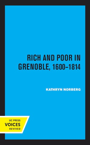 Rich and Poor in Grenoble 1600 - 1814