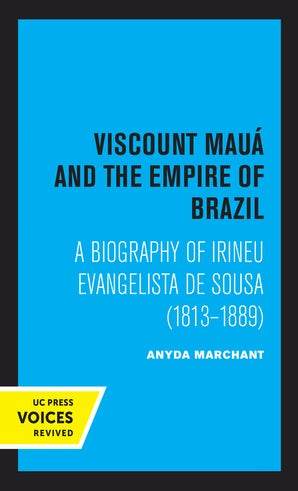 Viscount Maua and the Empire of Brazil