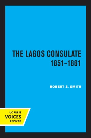 The Lagos Consulate 1851 - 1861