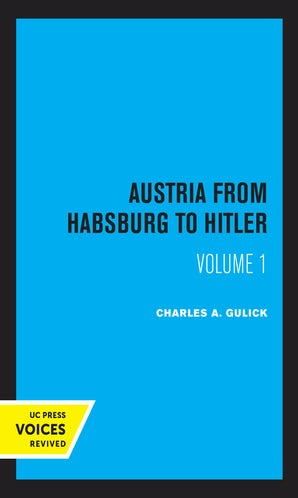 Austria from Habsburg to Hitler, Volume 1