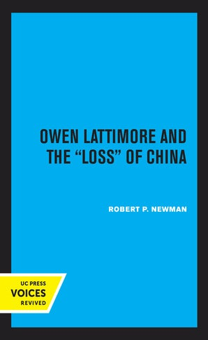Owen Lattimore and the Loss of China