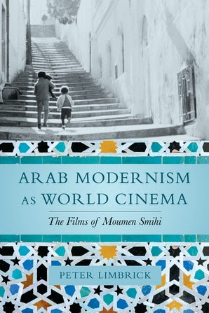 Arab Modernism as World Cinema