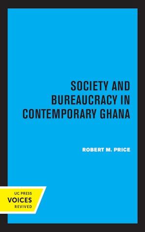 Society and Bureaucracy in Contemporary Ghana