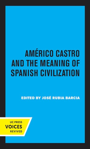Americo Castro and the Meaning of Spanish Civilization