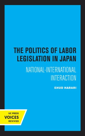 The Politics of Labor Legislation in Japan