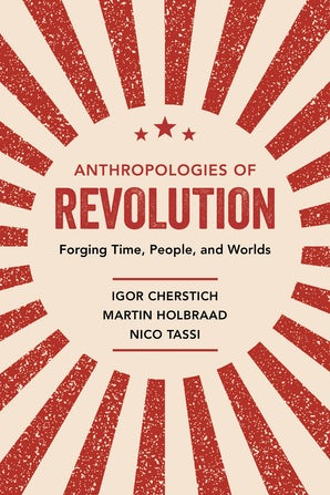 Anthropologies of Revolution