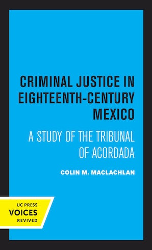 Criminal Justice in Eighteenth-Century Mexico