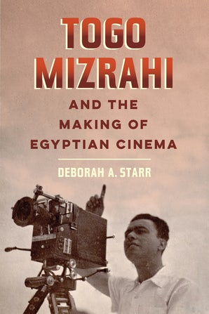 Togo Mizrahi and the Making of Egyptian Cinema