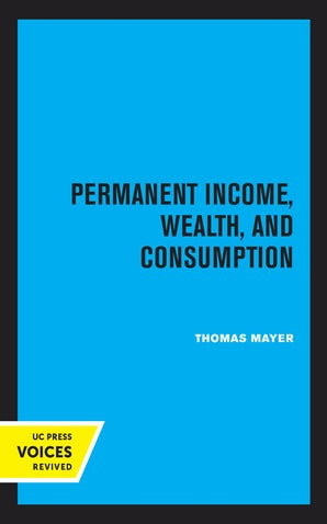 Permanent Income, Wealth, and Consumption