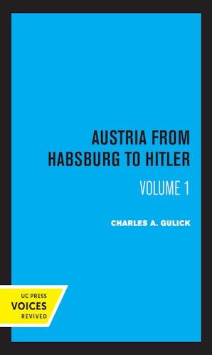 Austria from Habsburg to Hitler, Volume 1