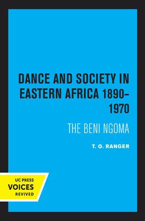 Dance and Society in Eastern Africa 1890–1970