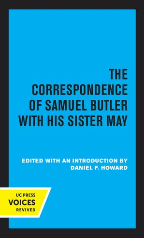 The Correspondence of Samuel Butler with His Sister May