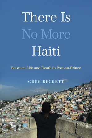 There Is No More Haiti