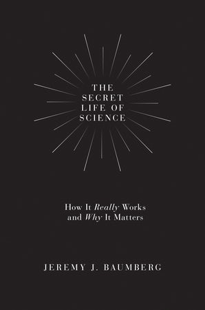 The Secret Life of Science