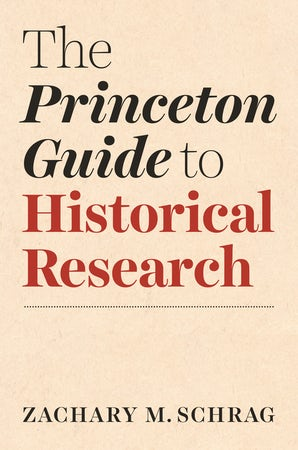 The Princeton Guide to Historical Research
