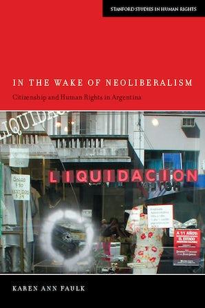 In the Wake of Neoliberalism