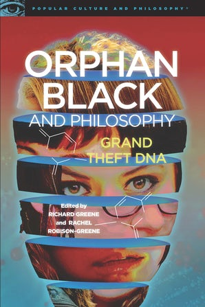 Orphan Black and Philosophy