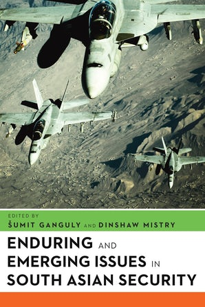 Enduring and Emerging Issues in South Asian Security