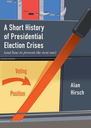 A Short History of Presidential Election Crises
