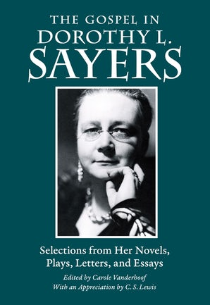 The Gospel in Dorothy L. Sayers