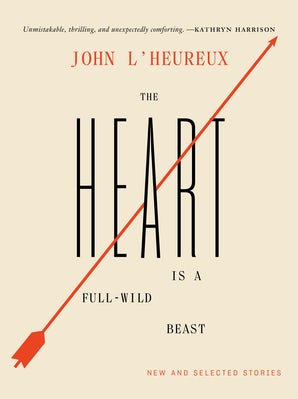 The Heart Is a Full-Wild Beast