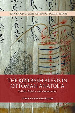The Kizilbash-Alevis in Ottoman Anatolia