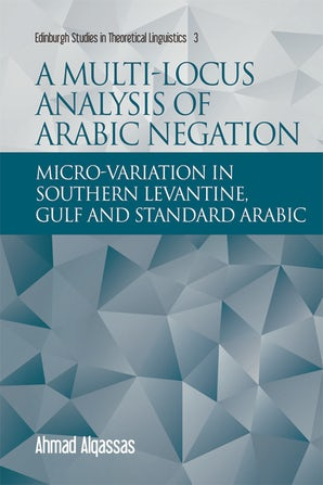 A Multi-locus Analysis of Arabic Negation