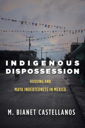 Indigenous Dispossession
