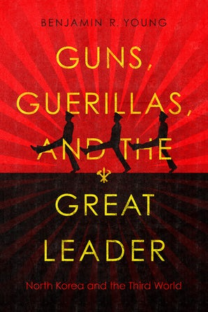 Guns, Guerillas, and the Great Leader