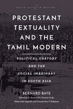 Protestant Textuality and the Tamil Modern
