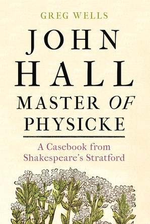 John Hall, Master of Physicke