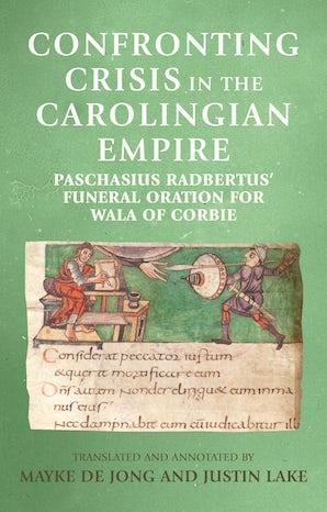 Confronting crisis in the Carolingian empire