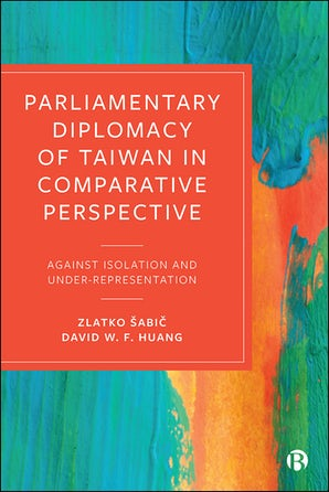 Parliamentary Diplomacy of Taiwan in Comparative Perspective