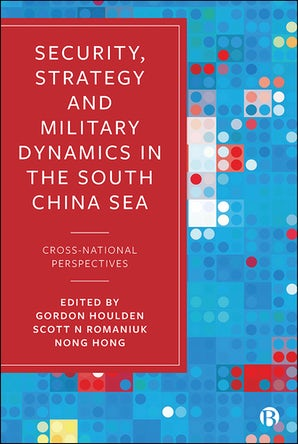 Security, Strategy, and Military Dynamics in the South China Sea