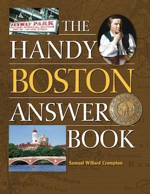 The Handy Boston Answer Book
