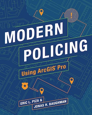 Modern Policing Using ArcGIS Pro